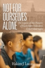 Not For Ourselves Alone : The Legacies of Two Pioneers of Black Higher Education in the United States - Book