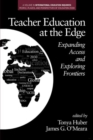 Teacher Education at the Edge : Expanding Access and Exploring Frontiers - Book