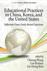 Educational Practices in China, Korea, and the United States : Reflections from a Study Abroad Experience - Book