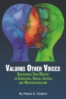 Valuing Other Voices : Discourses that Matter in Education, Social Justice, and Multiculturalism - Book
