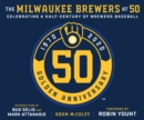 The Milwaukee Brewers at 50 - eBook