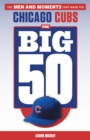 The Big 50: Chicago Cubs - eBook