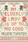 An Elderly Lady Is Up To No Good - Book