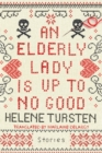An Elderly Lady Is Up to No Good - eBook