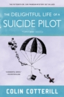 The Delightful Life of a Suicide Pilot - eBook