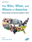 The Who, What, and Where of America : Understanding the American Community Survey - eBook