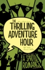 The Thrilling Adventure Hour: A Spirited Romance - eBook