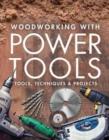 Woodworking with Power Tools : Tools, Techniques & Projects - Book