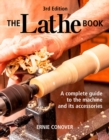Lathe Book The : A Complete Guide to the Machine and Its Accessories - Book