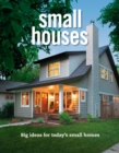 Small Houses : Big Ideas for Today's Small Homes - Book