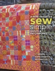 Kaffe Fassett's Sew Simple Quilts & Patchworks : 17 Designs Using Kaffe Fassett's Artisan Fabrics - Book
