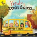 Yendo al zoologico : Going to the Zoo - eBook
