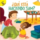 Que esta haciendo Sam? : What is Sam Making? - eBook
