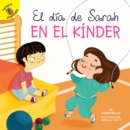 El dia de Sarah en el kinder : Sarah's Day in Kindergarten - eBook