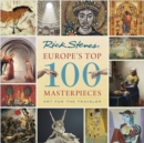 Europe's Top 100 Masterpieces (First Edition) : Art for the Traveler - Book
