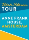 Rick Steves Tour: Anne Frank House, Amsterdam - eBook