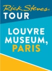 Rick Steves Tour: Louvre Museum, Paris (Enhanced) - eBook