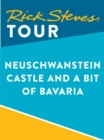 Rick Steves Tour: Neuschwanstein Castle and a Bit of Bavaria - eBook