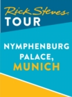 Rick Steves Tour: Nymphenburg Palace, Munich - eBook