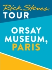 Rick Steves Tour: Orsay Museum, Paris (Enhanced) - eBook