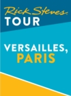 Rick Steves Tour: Versailles (Enhanced) - eBook