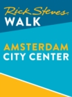 Rick Steves Walk: Amsterdam City Center (Enhanced) - eBook