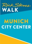 Rick Steves Walk: Munich City Center (Enhanced) - eBook
