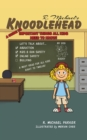 Knoodlehead : A Guide to Important Things All Kids Need to Know! - Book