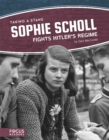 Taking a Stand: Sophie Scholl Fights Hitler's Regime - Book