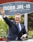 World Leaders: Moon Jae-in: President of South Korea - Book