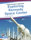 Travel America's Landmarks: Exploring Kennedy Space Centre - Book