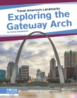 Travel America's Landmarks: Exploring the Gateway Arch - Book