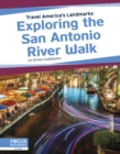 Travel America's Landmarks: Exploring the San Antonio River Walk - Book