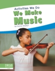 Activities We Do: We Make Music - Book