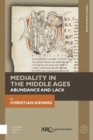 Mediality in the Middle Ages : Abundance and Lack - eBook