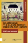 Re-Assessing the Global Turn in Medieval Art History - Book