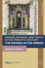 Gender, Reading, and Truth in the Twelfth Century : The Woman in the Mirror - eBook