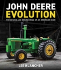 John Deere Evolution : The Design and Engineering of an American Icon - Book