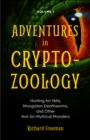 Adventures in Cryptozoology : Hunting for Yetis, Mongolian Deathworms and Other Not-So-Mythical Monsters - eBook
