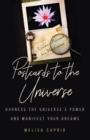 Postcards to the Universe : Harness the Universe's Power and Manifest your Dreams - eBook