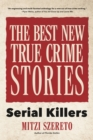 The Best New True Crime Stories : Serial Killers (True Story Crime book, Crime Gift, and for Fans of Mindhunter) - eBook