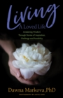Living A Loved Life : Awakening Wisdom Through Stories of Inspiration, Challenge and Possibility - eBook