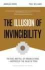 The Illusion of Invincibility : The Rise and Fall of Organizations Inspired by the Incas of Peru - eBook