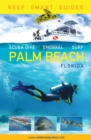 Reef Smart Guides Florida: Palm Beach : Scuba Dive. Snorkel. Surf. (Some of the Best Diving Spots in Florida) - eBook