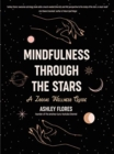 Mindfulness through the Stars : A Zodiac Wellness Guide - Book