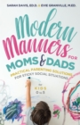 Modern Manners for Moms & Dads : Practical Parenting Solutions for Sticky Social Situations  (For Kids 0-5) (Parenting etiquette, Good manners, & Child rearing tips) - eBook