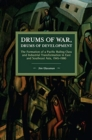 Drums of War, Drums of Development : The Formation of a Pacific Ruling Class and Industrial Transformation in East and Southeast Asia, 1945-1980 - Book