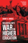 Neoliberalism's War on Higher Education - eBook