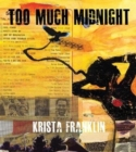 Too Much Midnight - Book