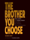 The Brother You Choose : Paul Coates and Eddie Conway Talk About Life, Politics, and The Revolution - eBook